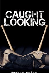 Caught Looking (Hot-Lanta, #1)