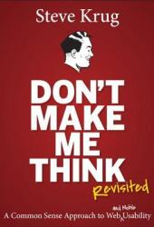 Don't Make Me Think, Revisited: A Common Sense Approach to Web Usability Pdf Book