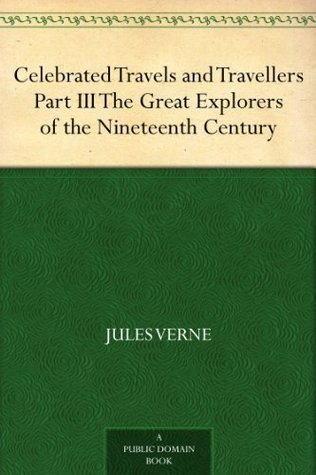 Download The Great Explorers of the Nineteenth Century (Celebrated Travels and Travellers Part III)