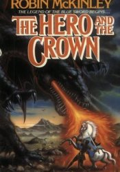 The Hero and the Crown (Damar, #2) Book by Robin McKinley