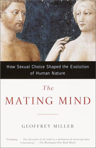 Download The Mating Mind: How Sexual Choice Shaped the Evolution of Human Nature