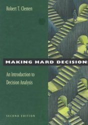 Making Hard Decisions: An Introduction to Decision Analysis Book by Robert T. Clemen