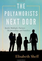 The Polyamorists Next Door: Inside Multiple-Partner Relationships and Families Pdf Book