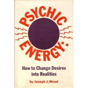 Download Psychic Energy: How to Change Your Desires Into Realities