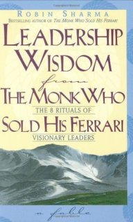 Leadership Wisdom from the Monk Who Sold His Ferrari by Robin S ...