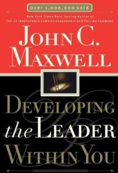 Developing the Leader Within You Pdf Book