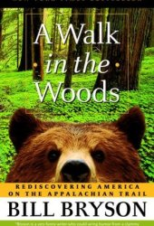 A Walk in the Woods: Rediscovering America on the Appalachian Trail Pdf Book