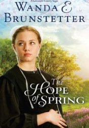 The Hope of Spring (Discovery, #3) Book by Wanda E. Brunstetter