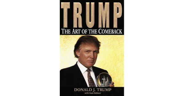 Trump: The Art of the Comeback by Donald J. Trump