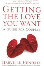 Getting the Love You Want : A Guide for Couples Pdf Book