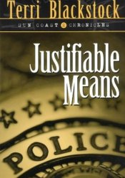 Justifiable Means ( Sun Coast Chronicles, #2) Book by Terri Blackstock