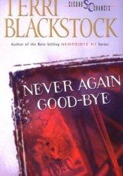 Never Again Good-bye (Second Chances, #1) Book by Terri Blackstock