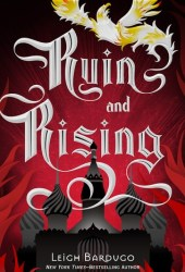 Ruin and Rising (The Shadow and Bone Trilogy, #3) Book Pdf