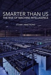 Smarter Than Us: The Rise of Machine Intelligence Book Pdf