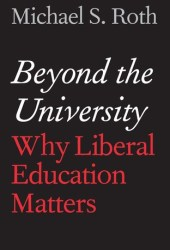 Beyond the University: Why Liberal Education Matters Book Pdf
