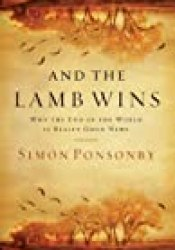 And the Lamb Wins: Why the End of the World Is Really Good News Pdf Book
