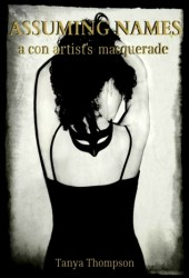 Assuming Names: A Con Artist's Masquerade Pdf Book