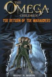 The Return of the Marauders (The Omega Children #1)
