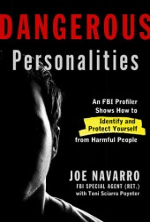 Dangerous Personalities: An FBI Profiler Shows You How to Identify and Protect Yourself from Harmful People Book Pdf