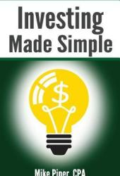 Investing Made Simple: Investing in Index Funds Explained in 100 Pages or Less