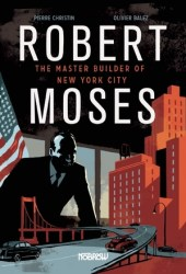 Robert Moses: The Master Builder of New York City Book Pdf