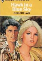 Hawk in a Blue Sky Book by Charlotte Lamb