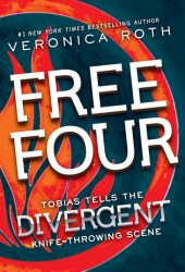 Free Four: Tobias Tells the Divergent Knife-Throwing Scene (Divergent, #1.5) Pdf Book