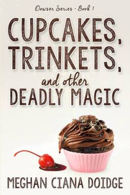 Cupcakes, Trinkets, and Other Deadly Magic (The Dowser #1)
