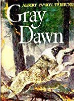 Gray Dawn by Albert Payson Terhune