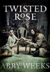 Twisted Rose (The Darkness Trilogy, #3) Pdf Book