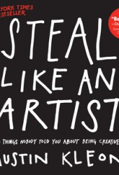 Steal Like an Artist: 10 Things Nobody Told You About Being Creative Pdf Book