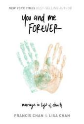 You and Me Forever: Marriage in Light of Eternity Pdf Book