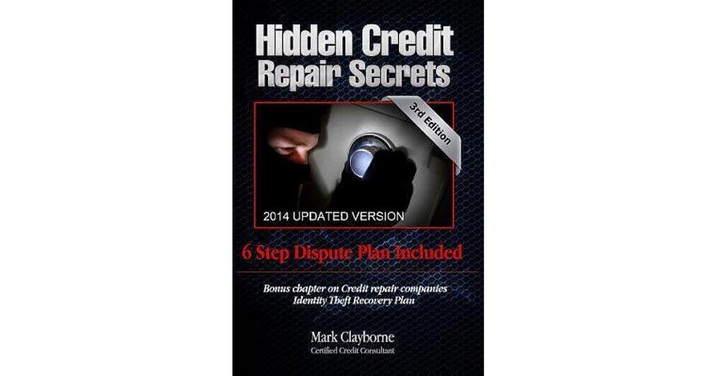 Hidden Credit Repair Secrets By Mark Clayborne Reviews