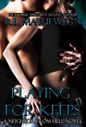 Playing for Keeps (Neighbor from Hell, #1) Pdf Book