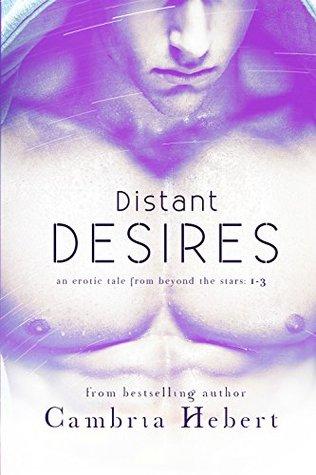 Distant Desires (Distant Desires, #1-3)