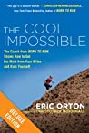 "The Cool Impossible Deluxe: The Coach from ""Born to Run"" Shows How to Get the Most fromYour Miles-And FromYourself by Eric Orton"