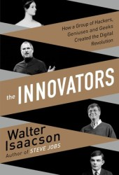 The Innovators: How a Group of  Hackers, Geniuses and Geeks Created the Digital Revolution Pdf Book