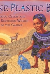 One Plastic Bag: Isatou Ceesay and the Recycling Women of the Gambia Book Pdf