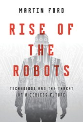 Rise of the Robots: Technology and the Threat of a Jobless Future Pdf Book