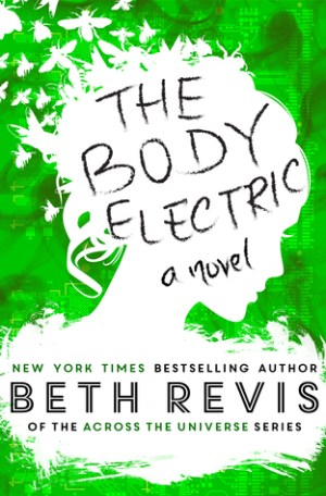 Single Sundays: The Body Electric by Beth Revis