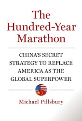 The Hundred-Year Marathon: China's Secret Strategy to Replace America as the Global Superpower Book Pdf