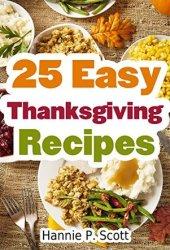 25 Easy Thanksgiving Recipes: Delicious Thanksgiving Recipes Cookbook Book Pdf