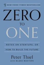Zero to One: Notes on Startups, or How to Build the Future Pdf Book
