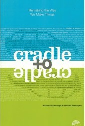 Cradle to Cradle: Remaking the Way We Make Things Pdf Book