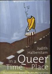 In a Queer Time and Place: Transgender Bodies, Subcultural Lives Pdf Book