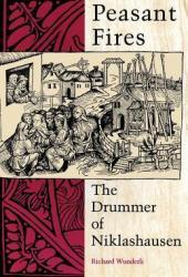 Peasant Fires: The Drummer of Niklashausen Pdf Book