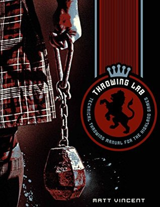 Download Throwing LAB: Technical Throwing Manual for the Highland Games