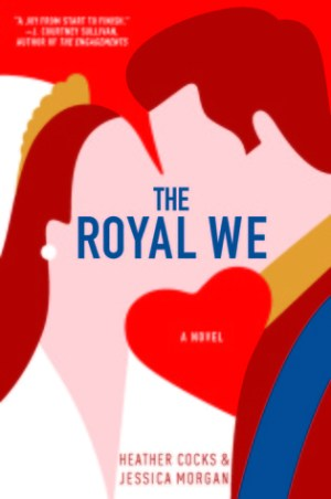 Series Review: Royal We by Heather Cocks and Jessica Morgan
