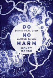 Do No Harm: Stories of Life, Death and Brain Surgery Pdf Book