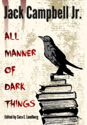 All Manner of Dark Things: Collected Bits and Pieces Pdf Book